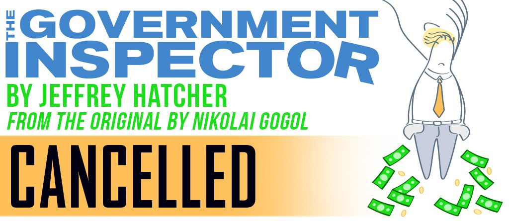 The Government Inspector cancelled